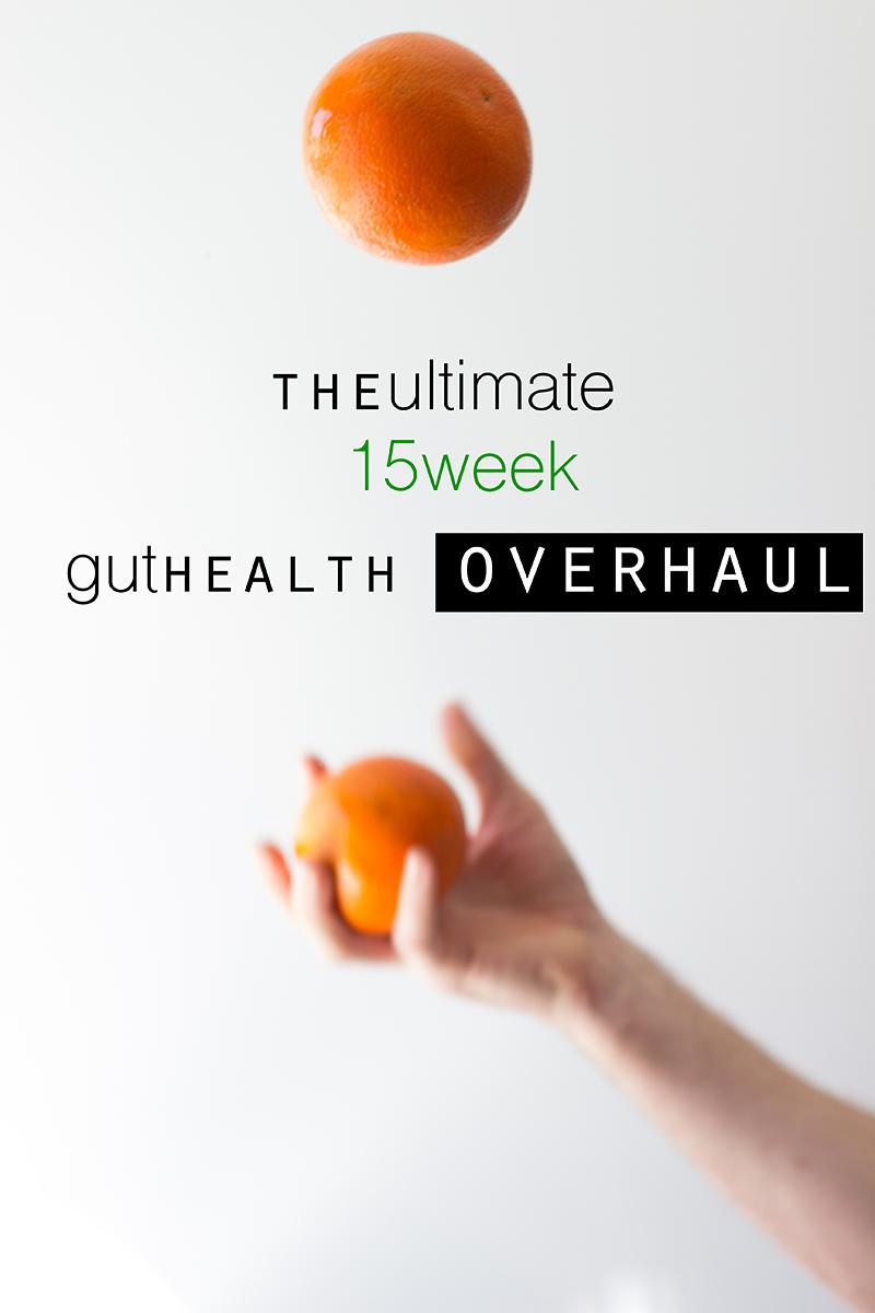 the ultimate 15 week gut health overhaul